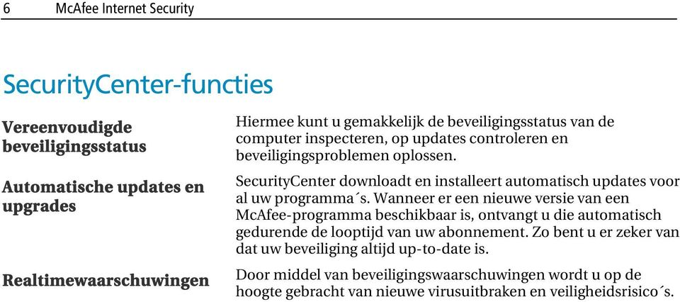 SecurityCenter downloadt en installeert automatisch updates voor al uw programma s.