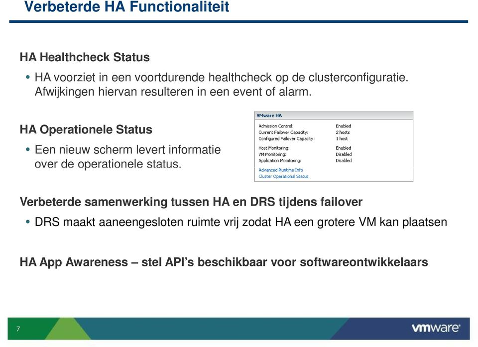 HA Operationele Status Een nieuw scherm levert informatie over de operationele status.