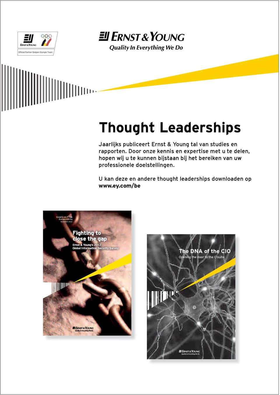 sionele doelstellingen. U kan deze en andere thought t leaderships downloaden op www.ey.