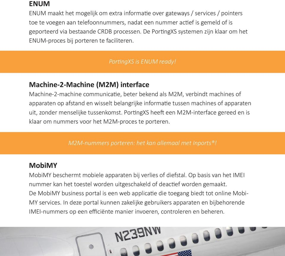 Machine-2-Machine (M2M) interface Machine-2-machine communicatie, beter bekend als M2M, verbindt machines of apparaten op afstand en wisselt belangrijke informatie tussen machines of apparaten uit,