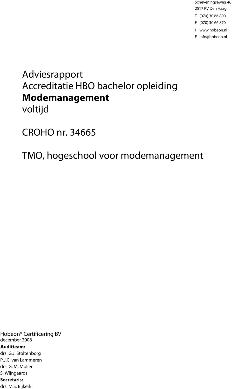 nl Adviesrapport Accreditatie HBO bachelor opleiding Modemanagement voltijd CROHO nr.