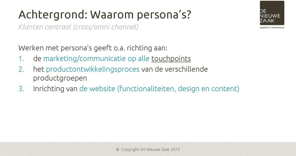 de marketing/communicatie op alle touchpoints 2.