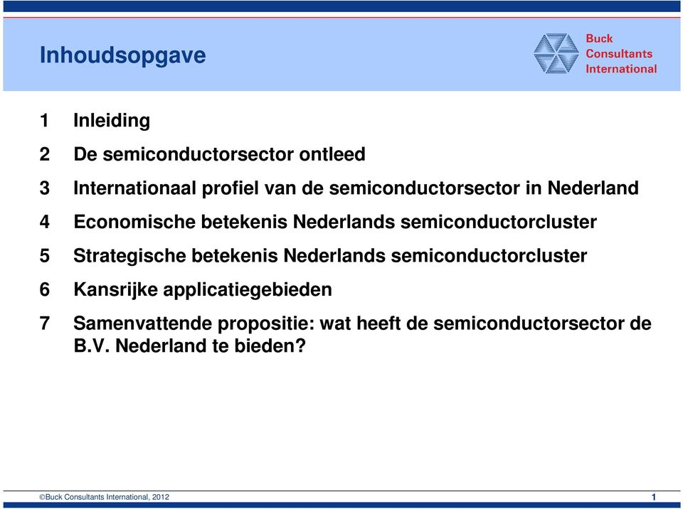 Strategische betekenis Nederlands semiconductorcluster 6 Kansrijke applicatiegebieden 7