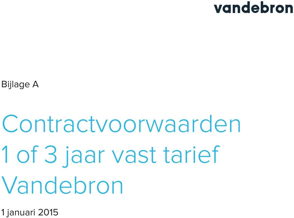 1 of 3 jaar vast