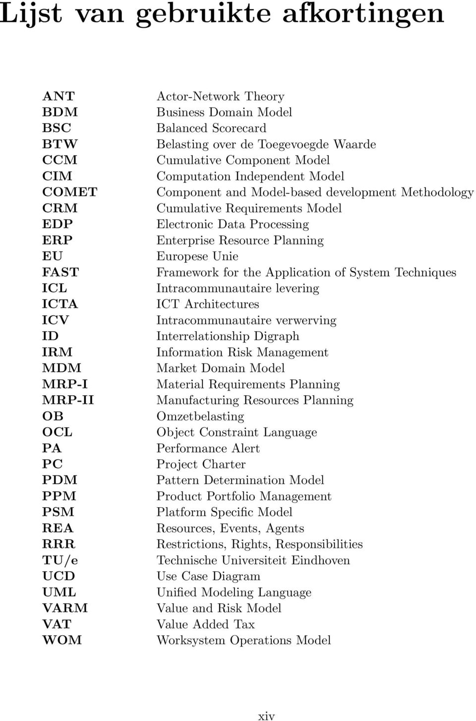 Requirements Model Electronic Data Processing Enterprise Resource Planning Europese Unie Framework for the Application of System Techniques Intracommunautaire levering ICT Architectures