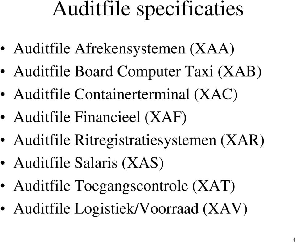 Financieel (XAF) Auditfile Ritregistratiesystemen (XAR) Auditfile