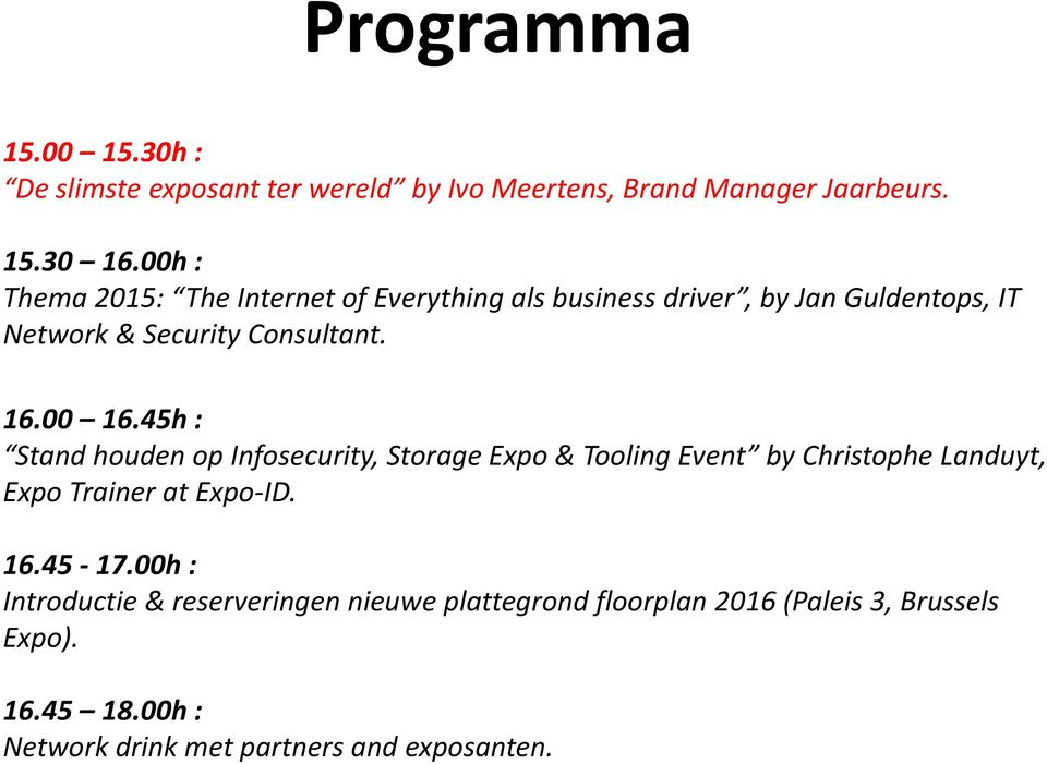 45h : Stand houden op Infosecurity, Storage Expo & Tooling Event by Christophe Landuyt, Expo Trainer at Expo-ID. 16.45-17.