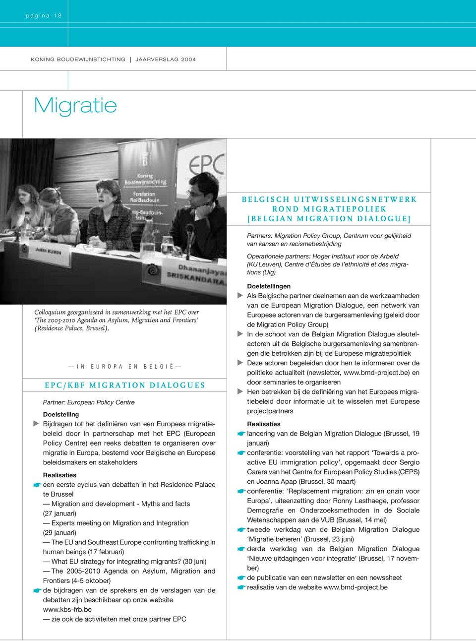 samenwerking met het EPC over The 2005-2010 Agenda on Asylum, Migration and Frontiers (Residence Palace, Brussel).