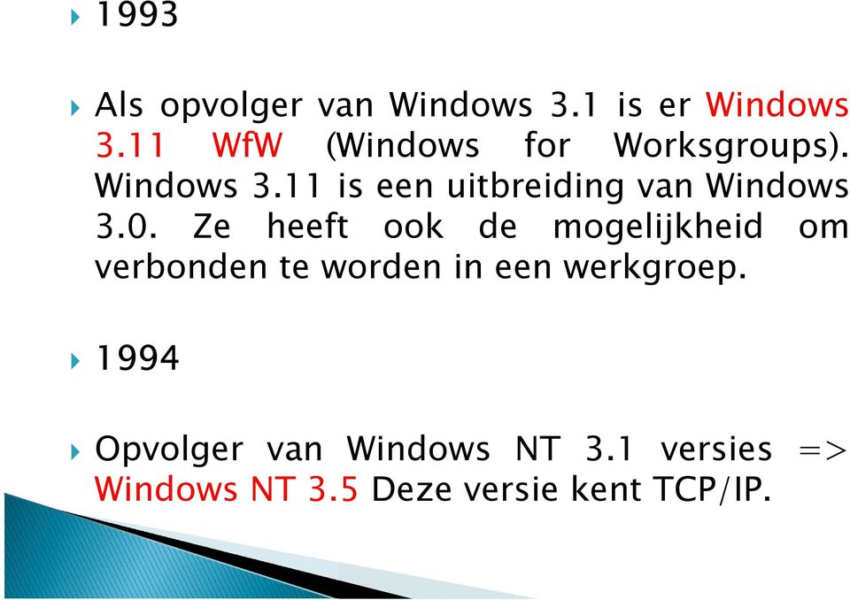 11 is een uitbreiding van Windows 3.0.