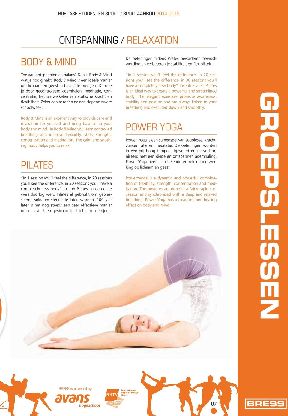 Zeker aan te raden na een slopend zware schoolweek. Body & Mind is an excellent way to provide care and relaxation for yourself and bring balance to your body and mind.