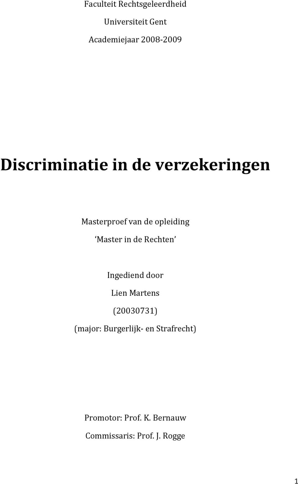 in de Rechten Ingediend door Lien Martens (20030731) (major:
