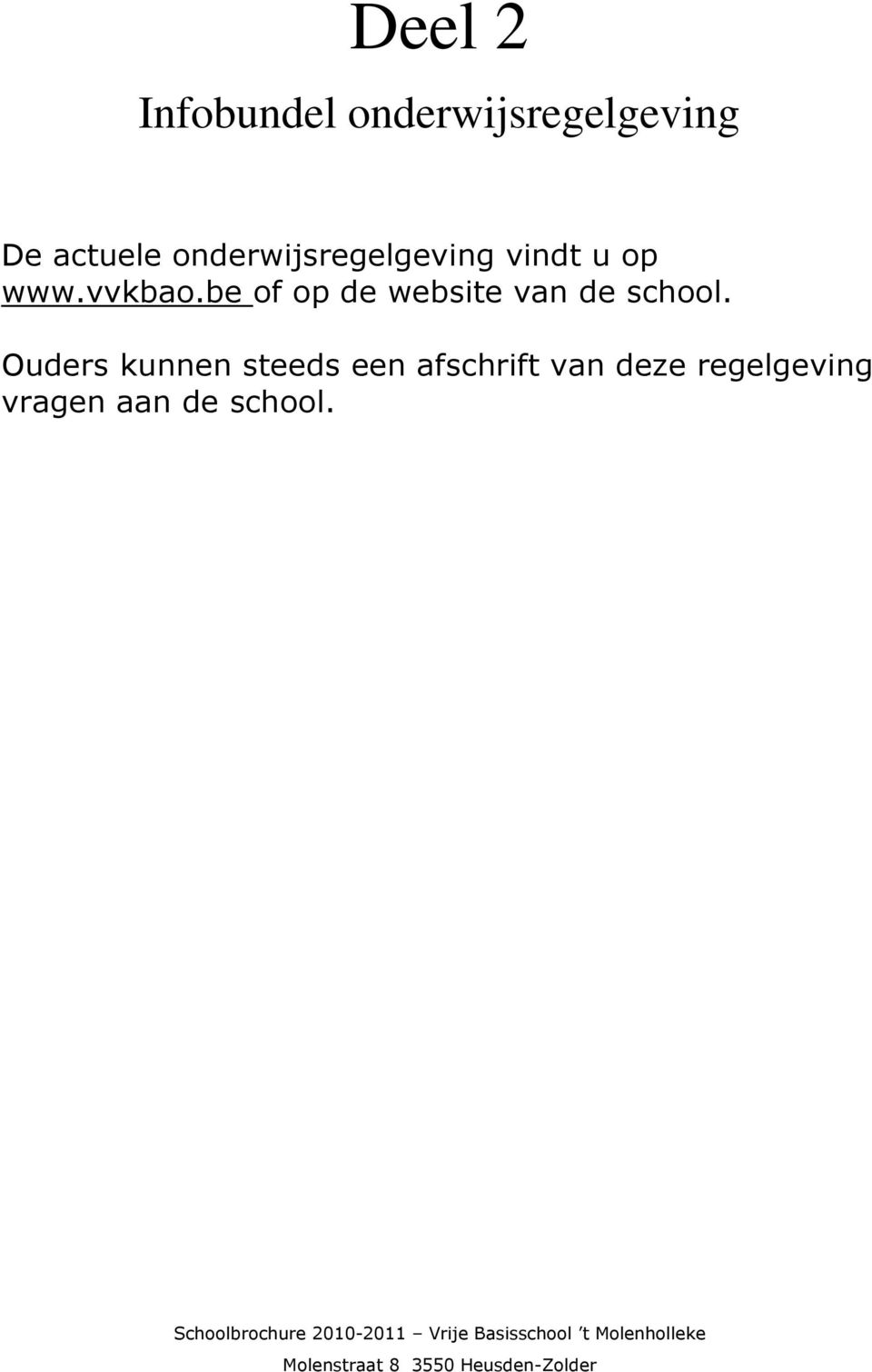 be of op de website van de school.