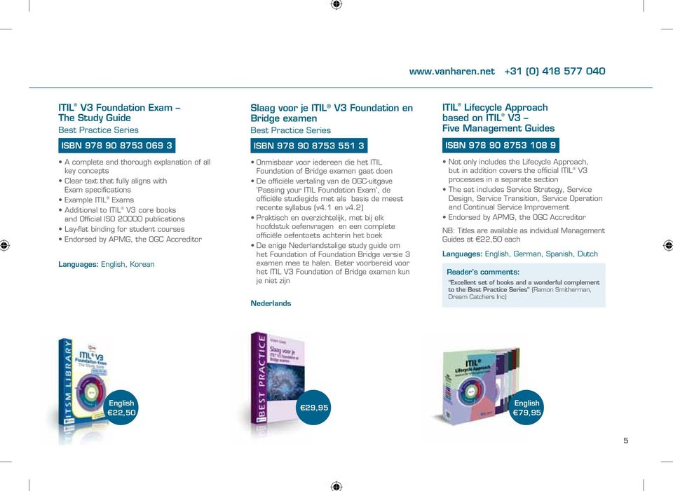 Example ITIL Exams Additional to ITIL V3 core books and Official ISO 20000 publications Lay-flat binding for student courses Endorsed by APMG, the OGC Accreditor, Korean Slaag voor je ITIL V3