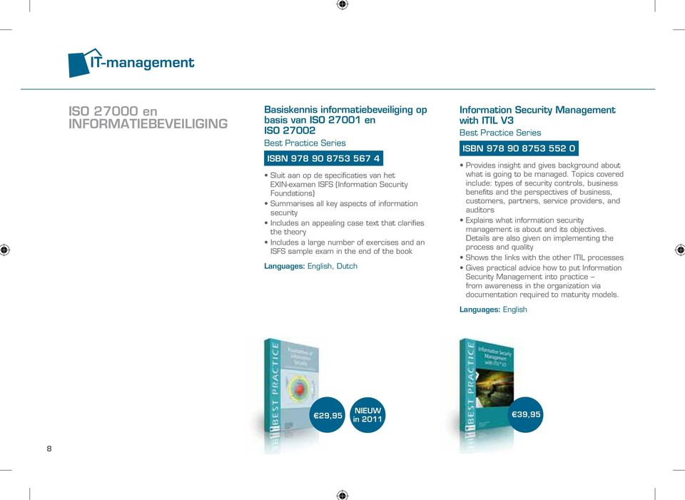 end of the book, Dutch Information Security Management with ITIL V3 ISBN 978 90 8753 552 0 Provides insight and gives background about what is going to be managed.