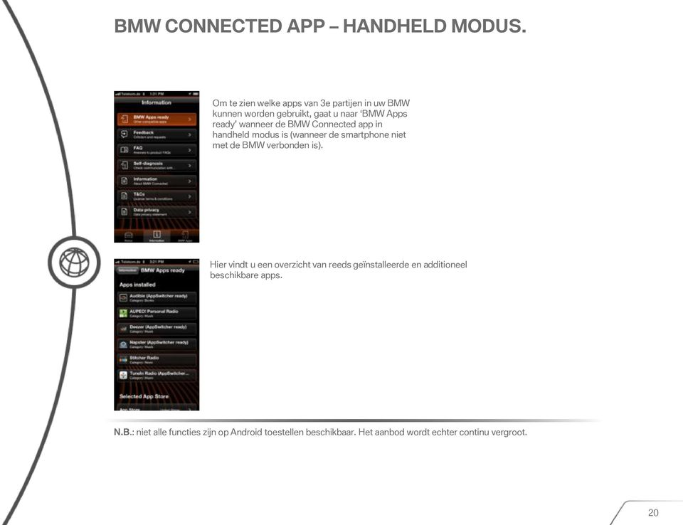 de BMW Connected app in handheld modus is (wanneer de smartphone niet met de BMW verbonden is).