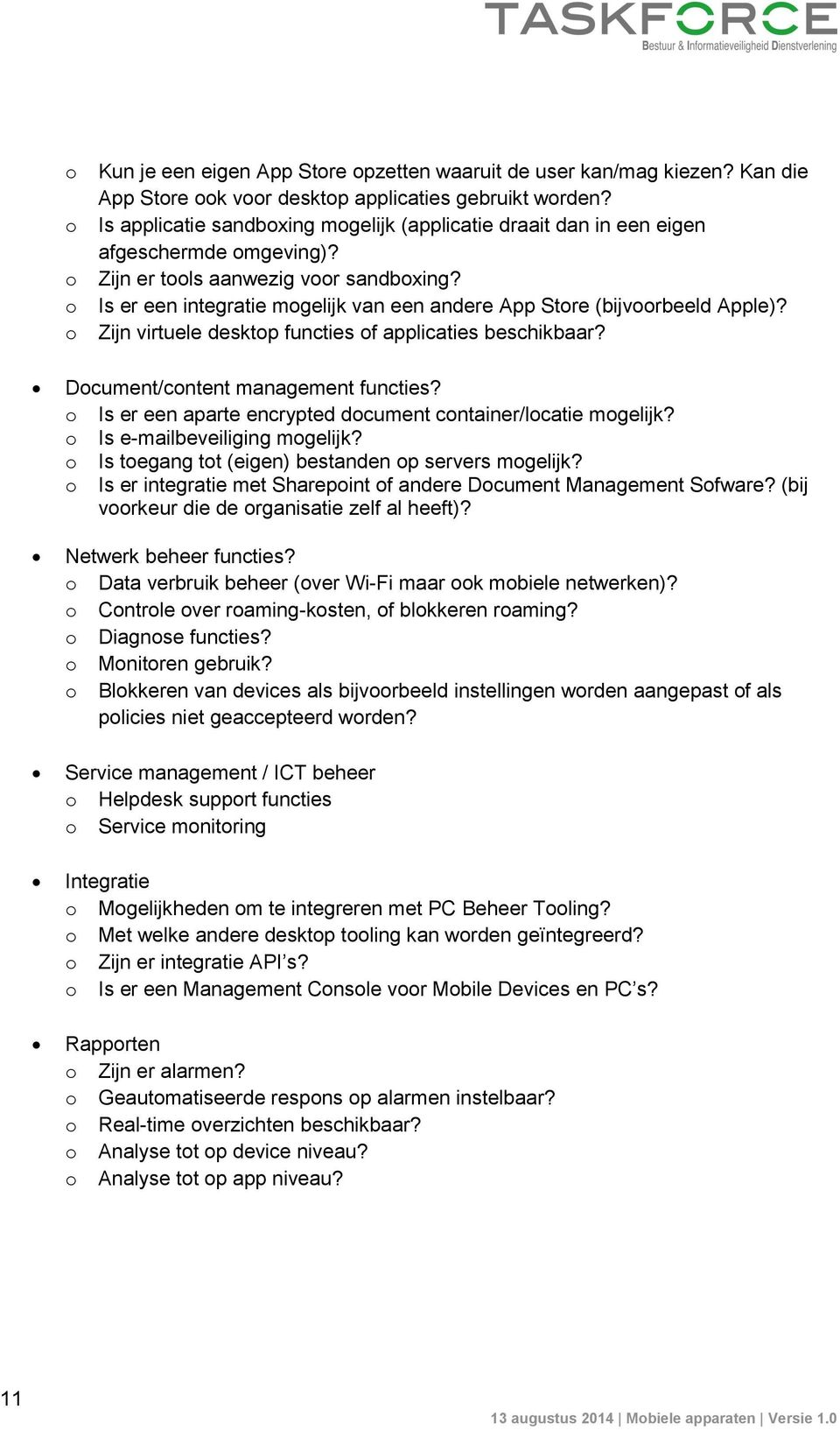 Is er een integratie mogelijk van een andere App Store (bijvoorbeeld Apple)? Zijn virtuele desktop functies of applicaties beschikbaar? Document/content management functies?