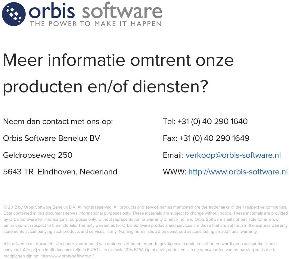 http://wwworbis-softwarenl 2012 by Orbis Software Benelux BV All rights reserved All products and service names mentioned are the trademarks of their respective companies Data contained in this