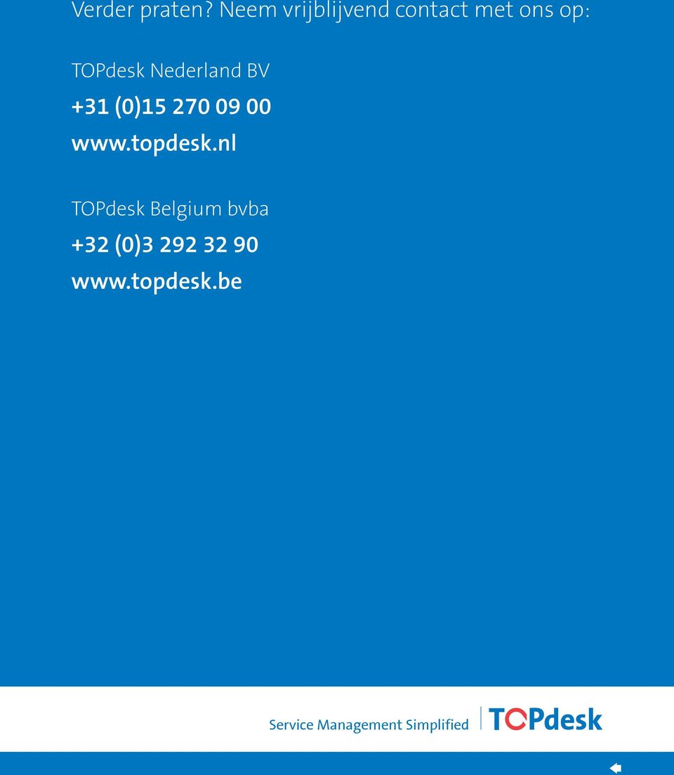 +31 (0)15 270 09 00 www.topdesk.