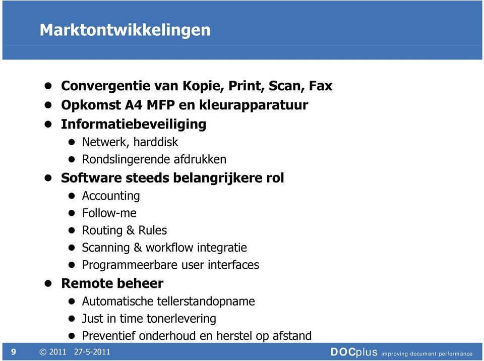 Accounting Follow-me Routing & Rules Scanning & workflow integratie Programmeerbare user interfaces