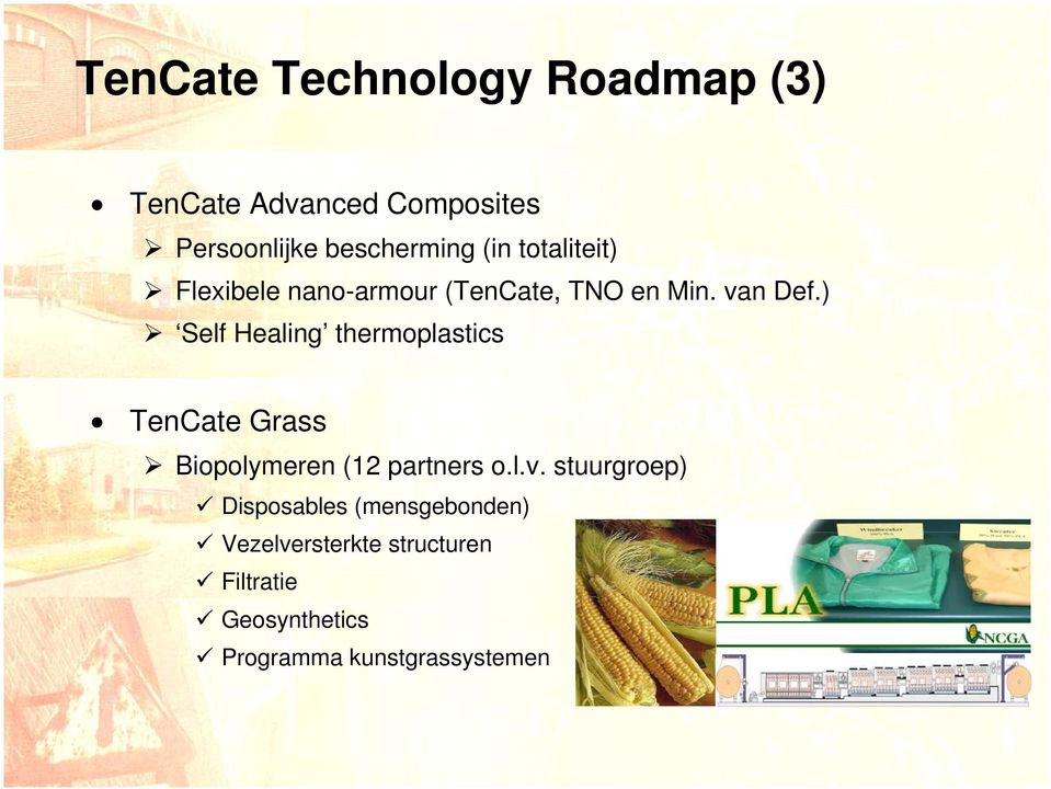 ) Self Healing thermoplastics TenCate Grass Biopolymeren (12 partners o.l.v.