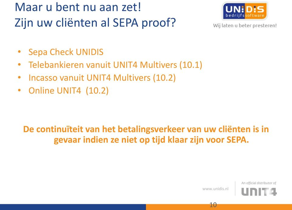 1) Incasso vanuit UNIT4 Multivers (10.2) Online UNIT4 (10.