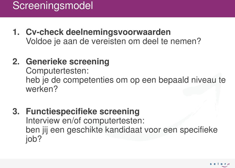 Generieke screening Computertesten: heb je de competenties om op een bepaald
