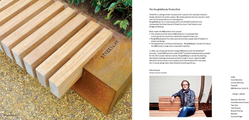 Rough&Ready has a unique place within the Streetlife Collection and incorporates the three themes of Street Furniture, Tree Products and Bridges & Decking. What makes the R&R product line unique?