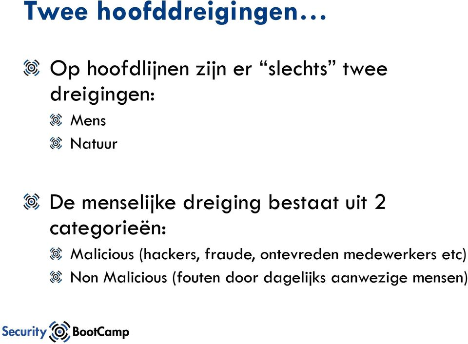 categorieën: Malicious (hackers, fraude, ontevreden