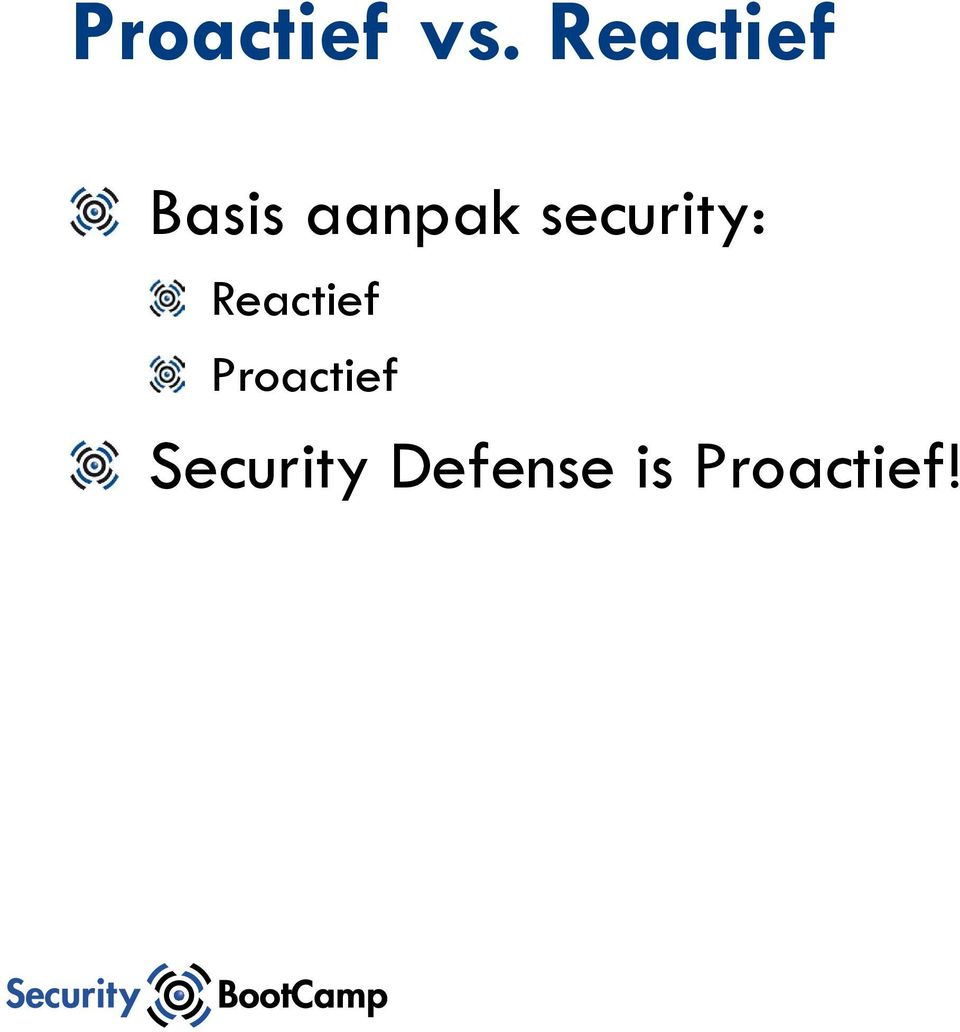 security: Reactief
