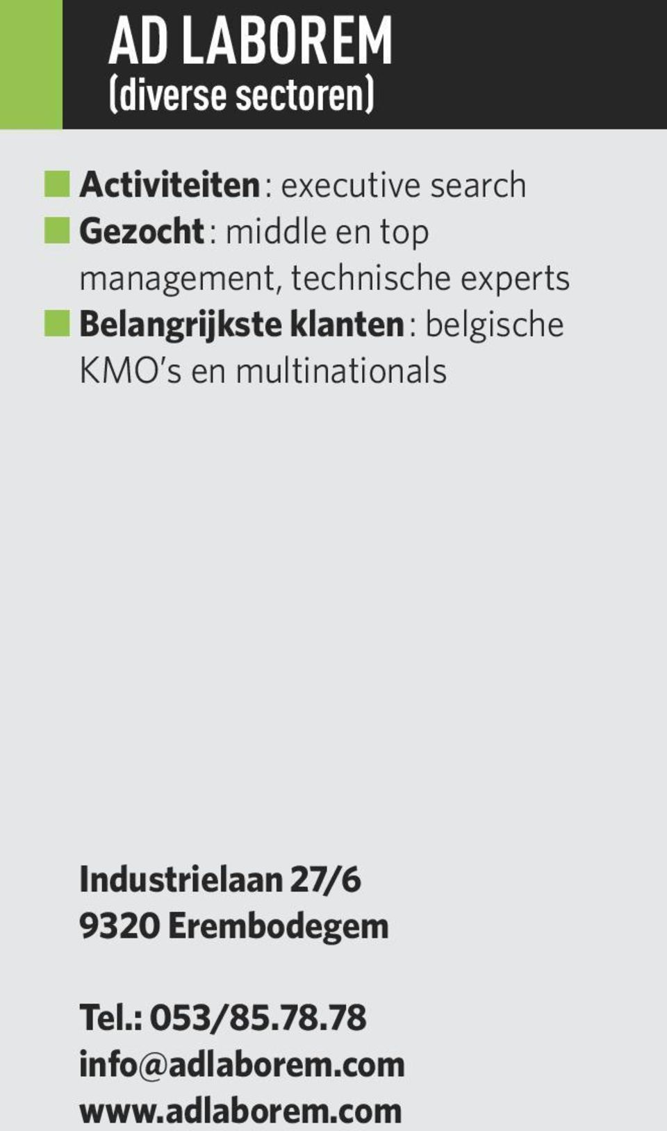 belgische KMO s en multinationals Industrielaan 27/6 9320