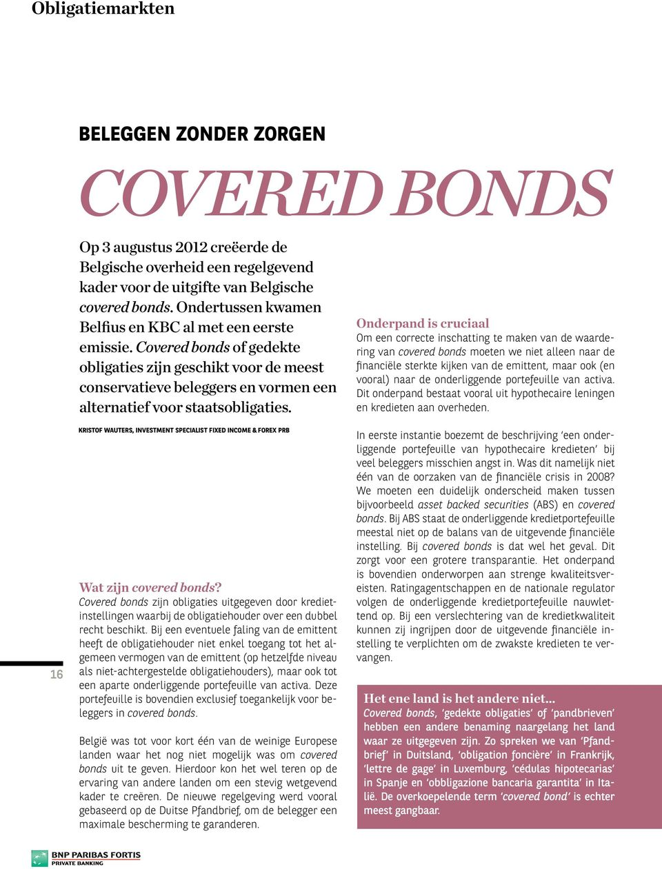 KRISTOF WAUTERS, INVESTMENT SPECIALIST FIXED INCOME & FOREX PRB Wat zijn covered bonds?