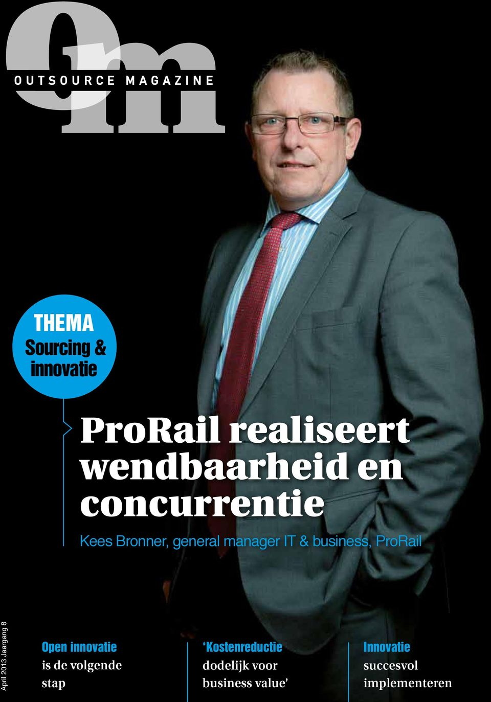 business, ProRail April 2013 Jaargang 8 Open innovatie is de volgende