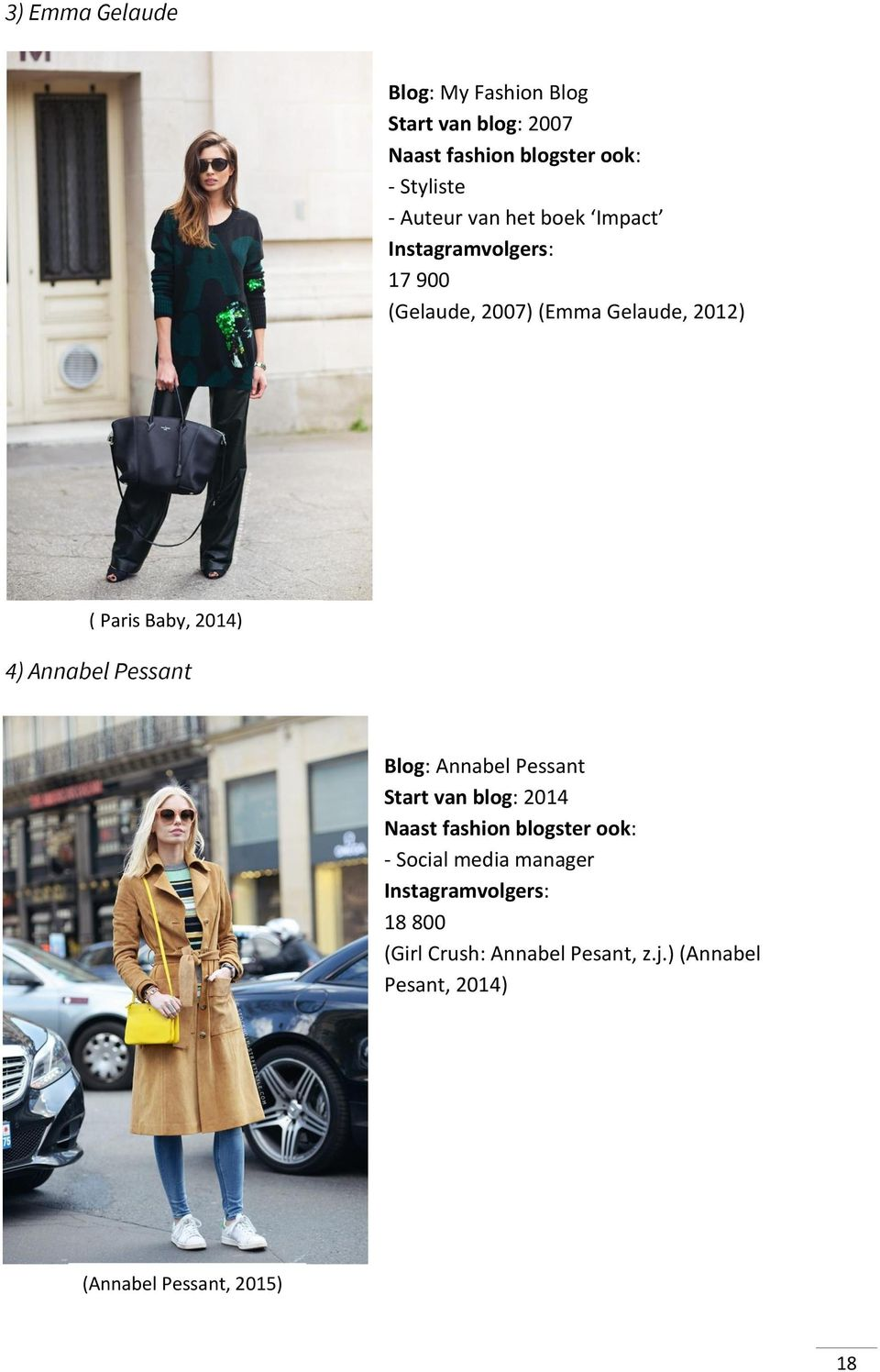 Annabel Pessant Blog: Annabel Pessant Start van blog: 2014 Naast fashion blogster ook: - Social media