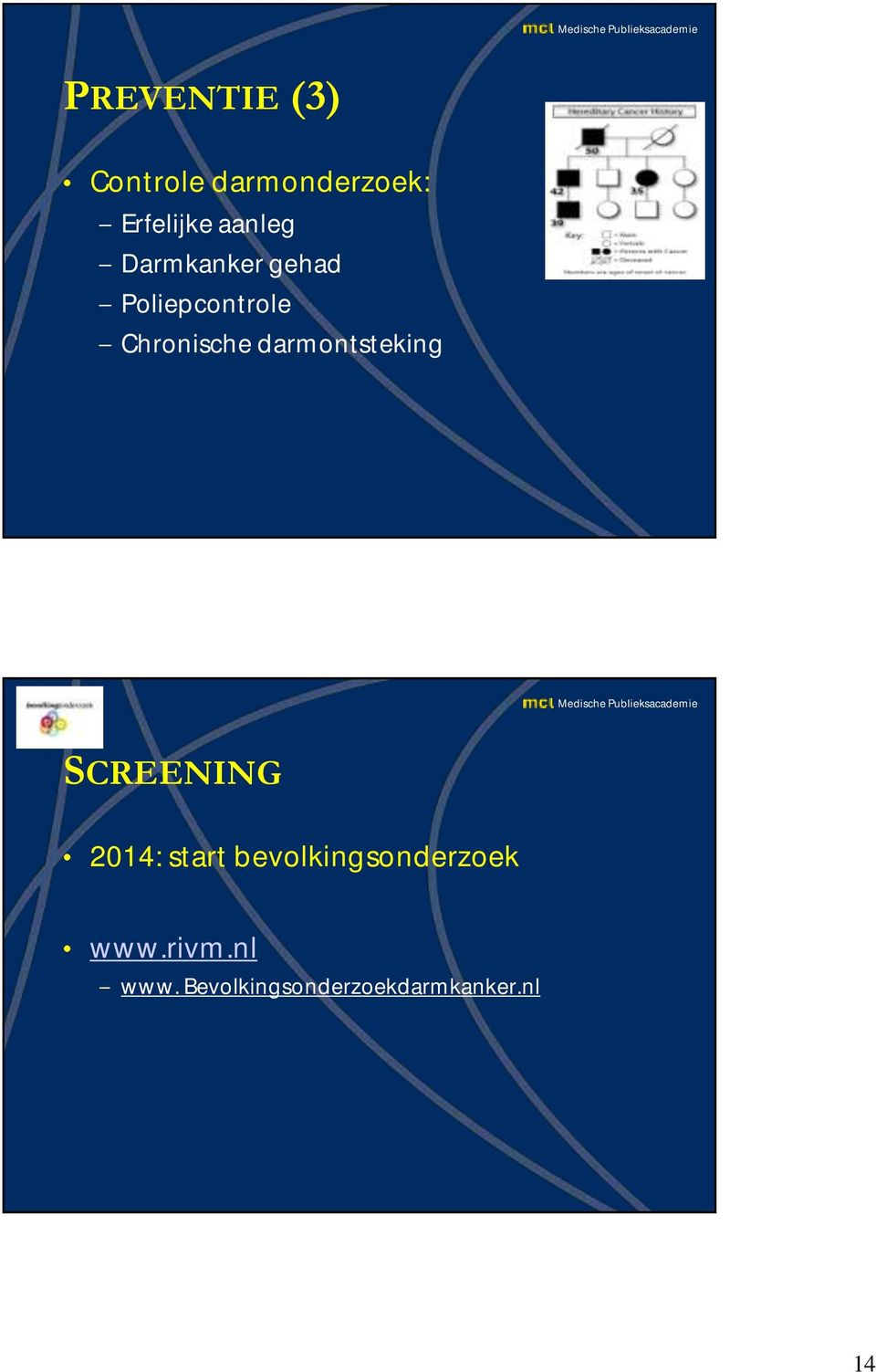 darmontsteking SCREENING 2014: start