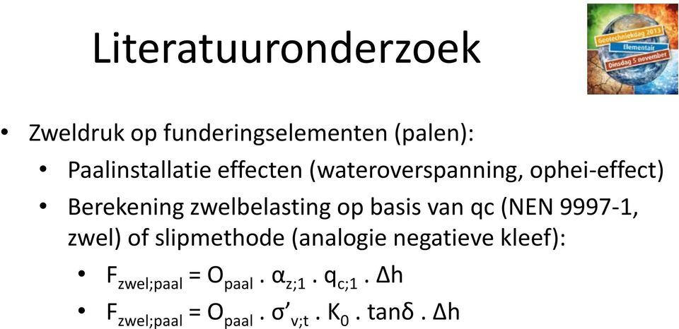 zwelbelasting op basis van qc (NEN 9997-1, zwel) of slipmethode (analogie