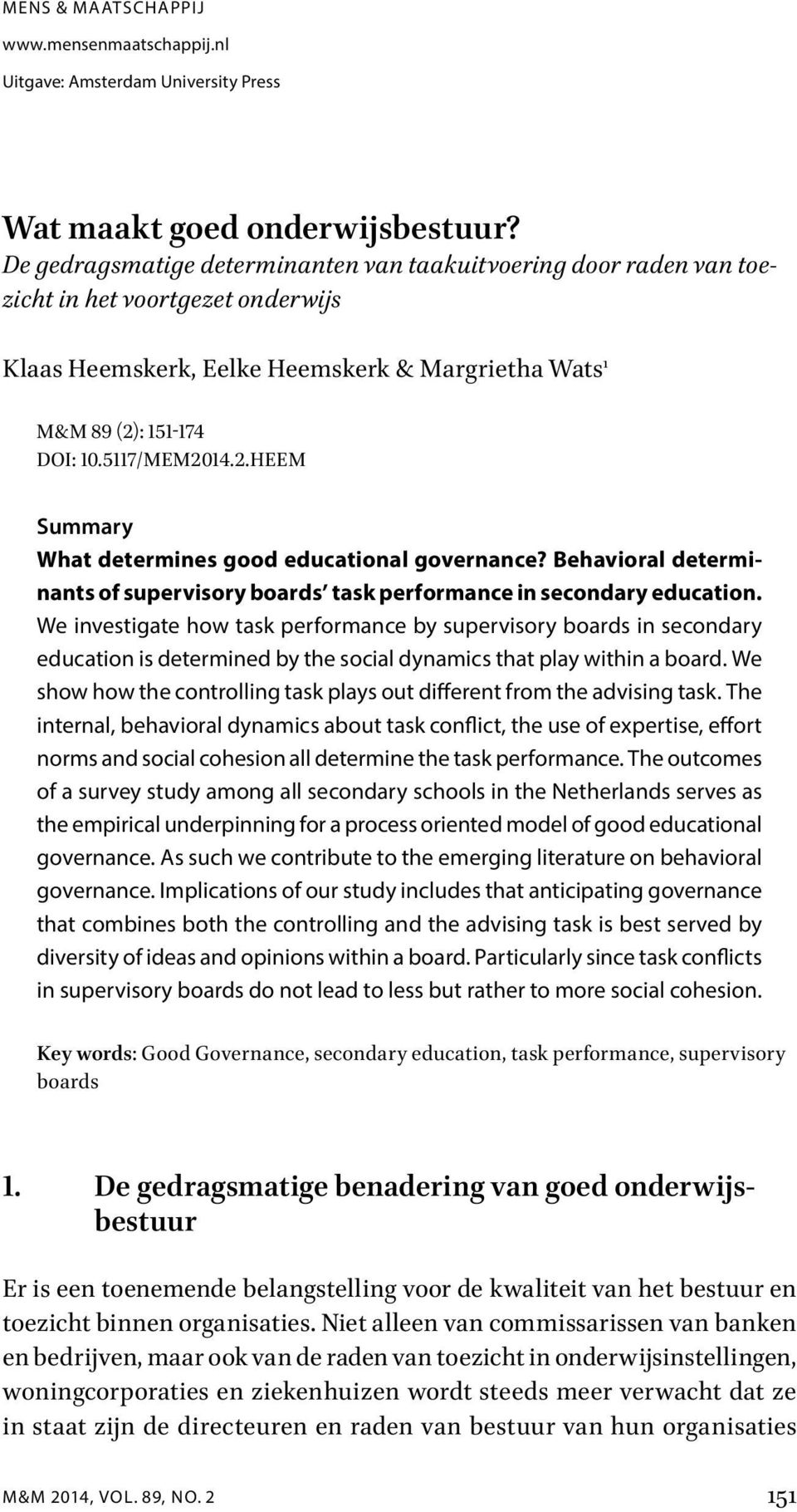 : 151-174 DOI: 10.5117/MEM2014.2.HEEM Summary What determines good educational governance? Behavioral determinants of supervisory boards task performance in secondary education.