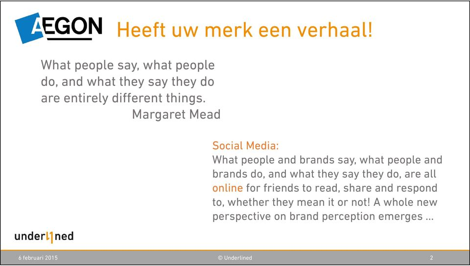 Margaret Mead Social Media: What people and brands say, what people and brands do, and what