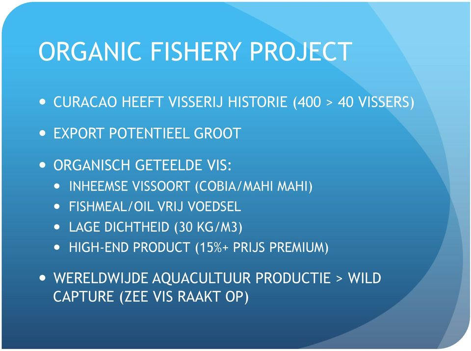 MAHI) FISHMEAL/OIL VRIJ VOEDSEL LAGE DICHTHEID (30 KG/M3) HIGH-END PRODUCT