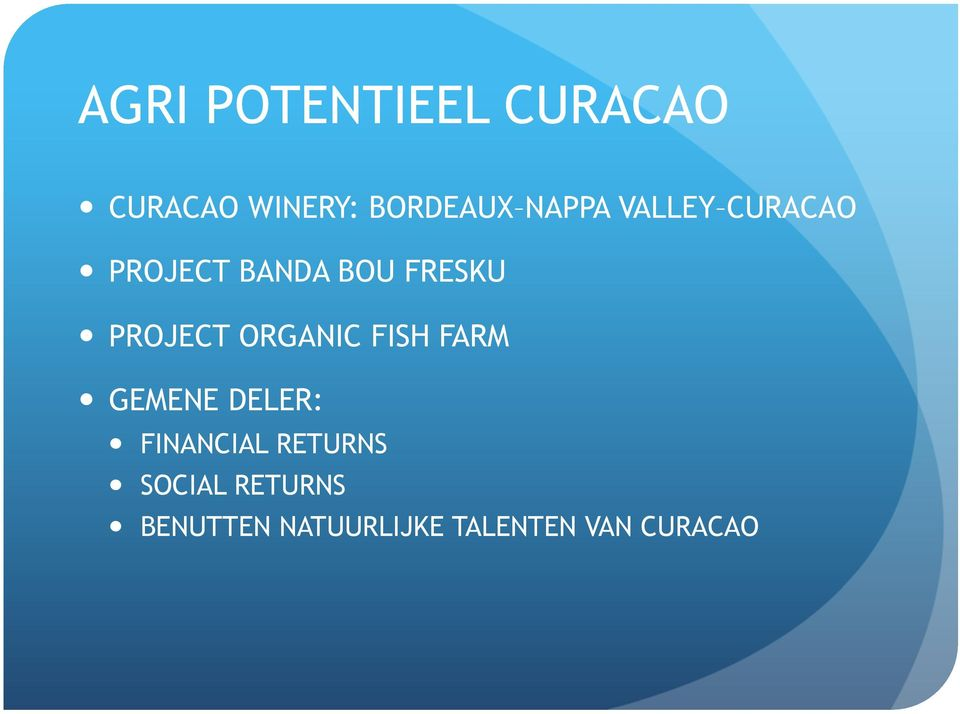 PROJECT ORGANIC FISH FARM GEMENE DELER: FINANCIAL