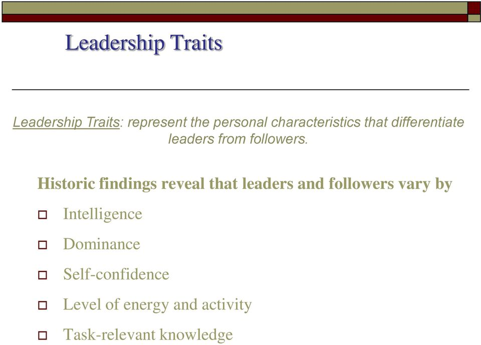 Historic findings reveal that leaders and followers vary by