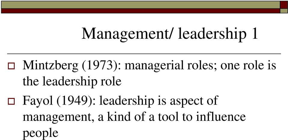 role Fayol (1949): leadership is aspect of