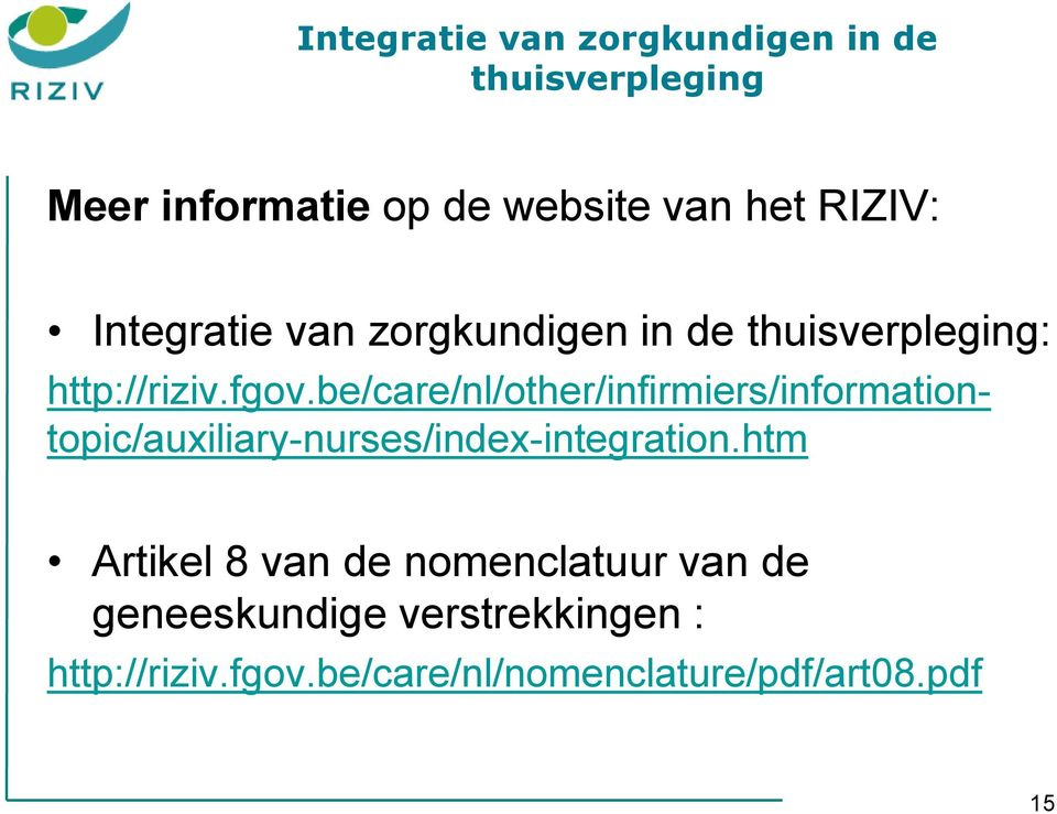 be/care/nl/other/infirmiers/informationtopic/auxiliary-nurses/index-integration.