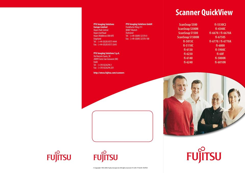 com/scanners PFU Imaging Solutions GmbH Frankfurter Ring 211 80807 Munich Duitsland Tel: (+49-(0)89) 278-0 Fax: (+49-(0)89) 278-100 ScanSnap S00 ScanSnap S00M ScanSnap S1500 ScanSnap