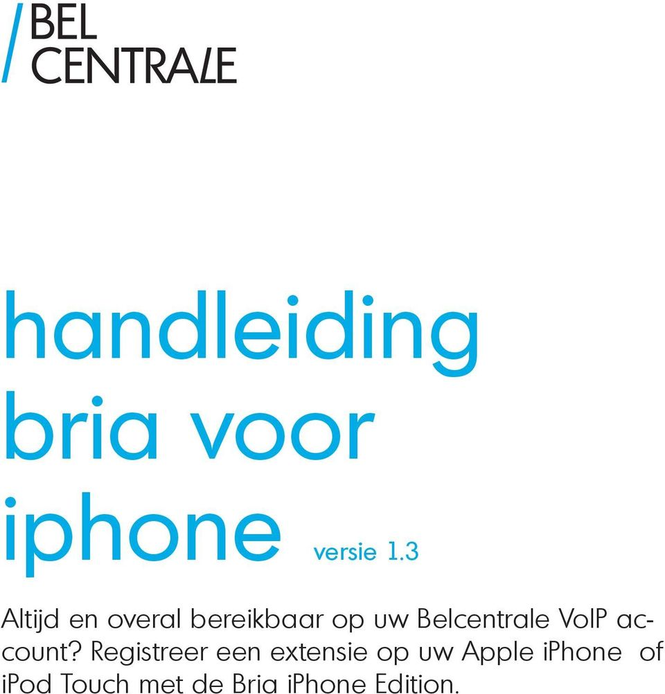 Belcentrale VoIP account?