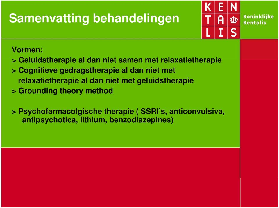 relaxatietherapie al dan niet met geluidstherapie > Grounding theory method >