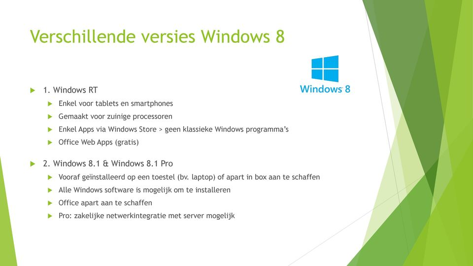 geen klassieke Windows programma s Office Web Apps (gratis) 2. Windows 8.1 & Windows 8.