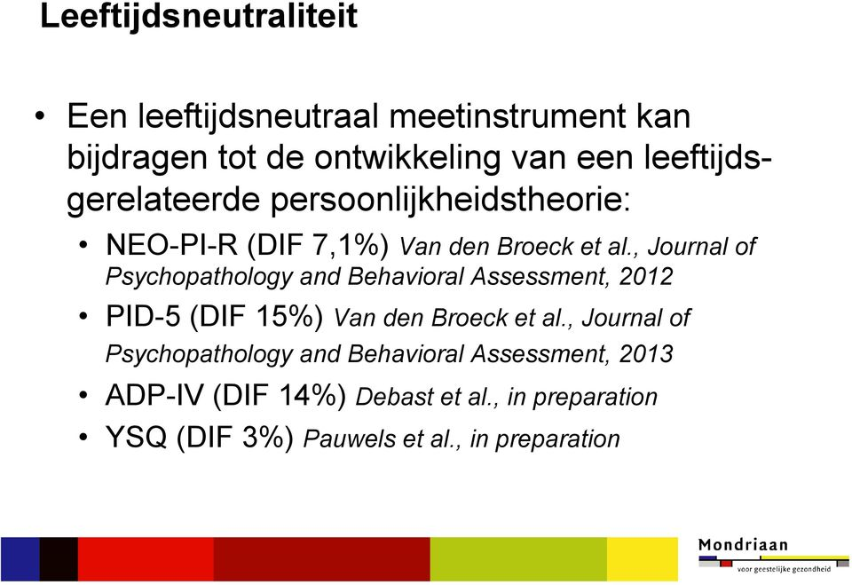 , Journal of Psychopathology and Behavioral Assessment, 2012 PID-5 (DIF 15%) Van den Broeck et al.