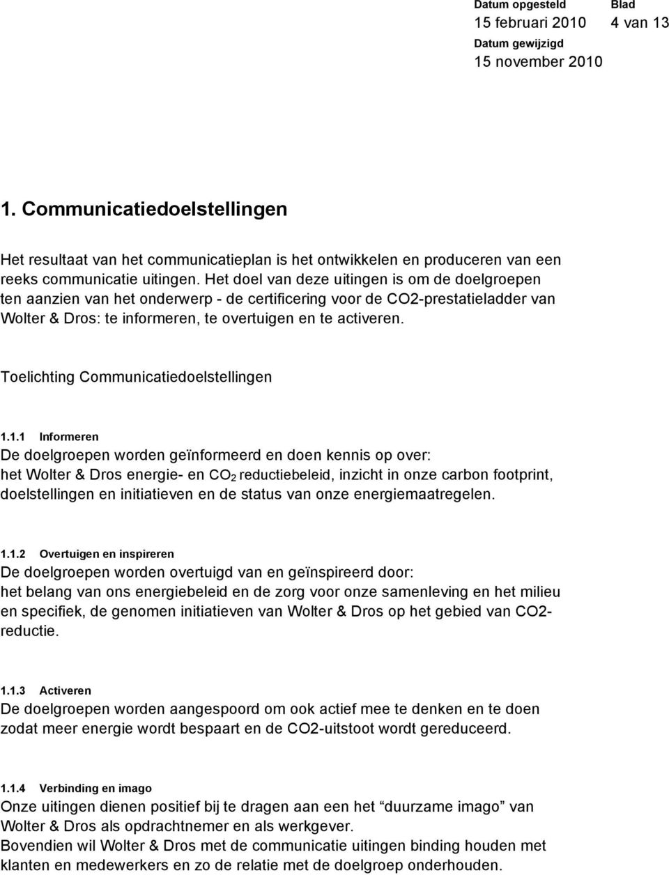 Toelichting Communicatiedoelstellingen 1.