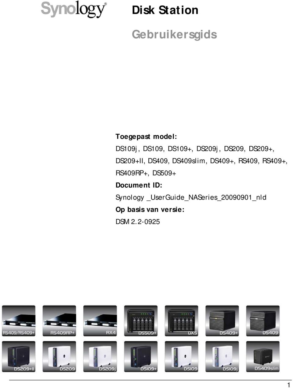 DS409+, RS409, RS409+, RS409RP+, DS509+ Document ID: Synology