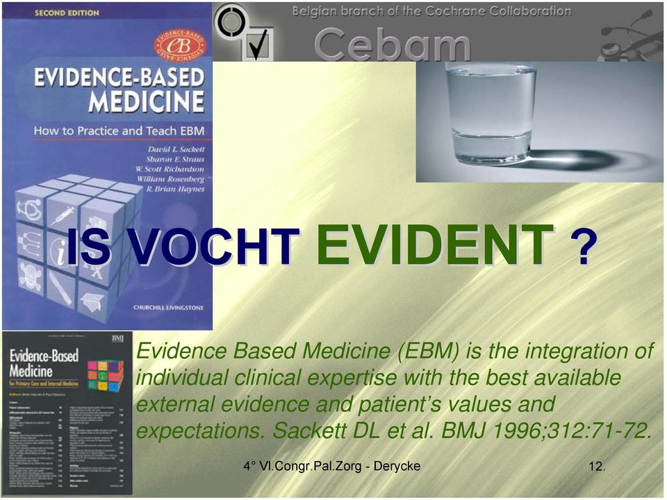 clinical expertise with the best available external evidence